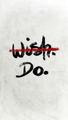 -Wish.- Do.