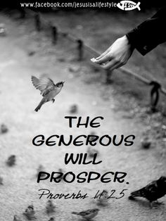 A generous person will prosper; whoever refreshes others will be refreshed. (Proverbs NIV) You we be refreshed. the most generous person I know. Scripture Art, Bible Scriptures, Bible Quotes, Proverbs 11, Ecclesiastes, Choose Life, Do What Is Right, Christian Inspiration, God Is Good