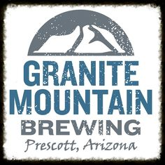 Granite Mountain Brewing operates a brewery and taproom in historic downtown Prescott, with a comfortable and relaxing atmosphere. Brewery Logos, Prescott Arizona, State Of Arizona, Beer Tasting, Tap Room, Stickers Online, Brewing Co, Light Recipes, Bumper Stickers