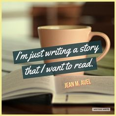 Quotable – Jean M. Auel - Writers Write