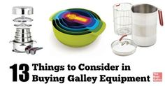 13 important things to consider when buying anything for your galley - price isn't the only consideration!