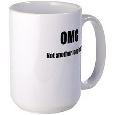 OMG, NOT ANOTHER LONG INTRO! Mugs on CafePress.com