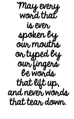 It's not just our words spoken! It's the words we put out via social media! Be kind even sitting behind your keyboard. Great Quotes, Quotes To Live By, Cherish Quotes, Wisdom Quotes, Be Kind Quotes, Heartfelt Quotes, Awesome Quotes, Mood Quotes, Quotes Quotes