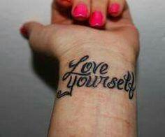 wrist tatoo love yourself Wrist Tattoos, Body Art Tattoos, Girl Tattoos, Small Tattoos, Tatoos, Tattoo Art, Club Tattoo, Buddha Tattoos, Hot Tattoos