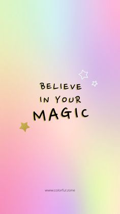 Free Colorful Smartphone Wallpaper - Believe in your magic <br> Let your inner diamond shine with happiness and lighten up your life, here is your daily dose of happiness, enjoy every moment of your life. Quotes Español, Happy Quotes, Words Quotes, Wise Words, Funny Quotes, Life Quotes, Motivational Quotes, Inspirational Quotes, Qoutes