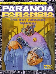 The Bot Abusers' Manual for Paranoia - finally rules for playing bots! I love bots in Paranoia