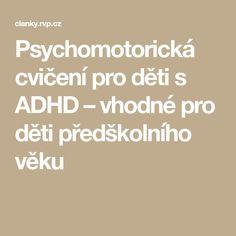 Psychomotorická cvičení pro děti s ADHD – vhodné pro děti předškolního věku Autism