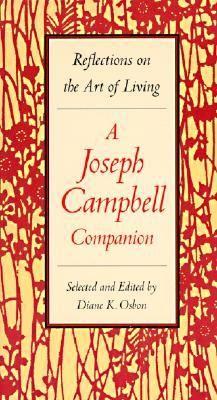 A Joseph Campbell Companion: Reflections on the Art of Living by Joseph Campbell (Author), Robert Walter (Editor), Diane K. Osbon (Introduction), Diane Osbon