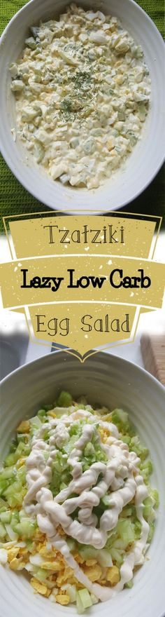 Traditional egg salad tends to be a bit bland for me. This Lazy Low Carb version of egg salad really gives it some excellent flavor. Here is what you need:   Ingredients  6 Hard Boiled Eggs, chopped  1/4 C Mayo  1/2 C Store Bought Tzatziki  2 Stalks of celery, chopped.  Chopped Dill  Salt and Pepper to taste.   Time: 10 minutes  Carbs: ~4g net carbs per serving depending on your Tzatziki.