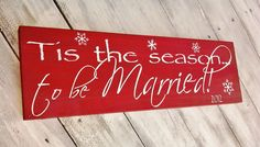 Christmas Wedding Decor 'Tis the Season to be MARRIED' - Wedding Sign - Christmas Gift. $39.99, via Etsy.