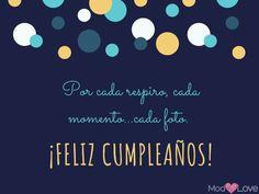 • 91 Frases de cumpleaños para felicitar a las personas que más quieres. Birthday Posts, Love Dating, Love Messages, Birthdays, App, Party, Quotes, Origami, Pretty Quotes