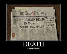 Worst part is this is our state capitols newspaper.. thank you Raleigh yes death is permanent