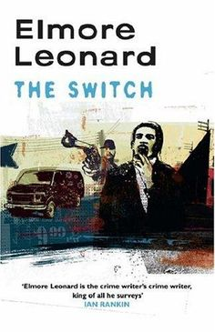 The Switch: Elmore Leonard Tidy Books, Books To Read, Ian Rankin, Elmore Leonard, Open Library, Easy To Love, Writer, Author, Reading