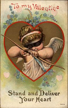 """Stand and Deliver Your Heart"" ~ 1912 Valentine postcard Valentine Cupid, Valentine Images, My Funny Valentine, Vintage Valentine Cards, Vintage Greeting Cards, Vintage Holiday, Valentine Day Cards, Vintage Postcards, Happy Valentines Day"