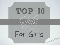 Top Ten Gifts for Girls - These 10 gifts for girls will get them creating and spending hours on learning new hobbies that they will love for years. www.teachersofgoodthings