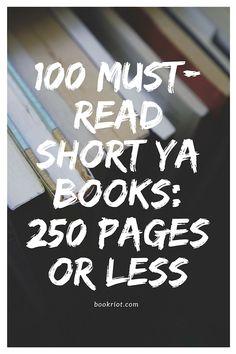 100 must-read short young adult books (clocking in at 250 pages or fewer!)