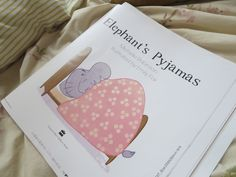 Elephant's Pyjamas proofs - Michelle Robinson, illustrated by Emily Fox, pub by Harper Collins