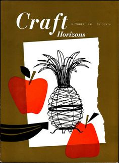 Craft Horizons September/October 1952    Cover: Pineapple planter manufactured by Robert F. Gottschalk, NYC, designed by Andrée Francis and Reta Shacknove. Cover design by Sydney Butchkes.
