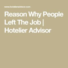 Reason Why People Left The Job | Hotelier Advisor