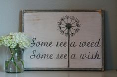 Some See A Weed Some See a Wish Hand Painted Sign by ahomeinbloom, $55.00
