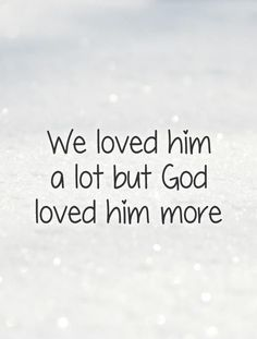 Trendy quotes about strength after death grief god Ideas One Love Quotes, Death Quotes For Loved Ones, Loss Of A Loved One Quotes, Lost Quotes, Quotes About God, Quotes For Kids, Quotes About Strength, Quotes To Live By, Child Loss Quotes