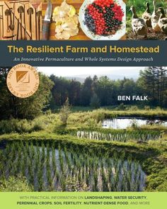 The Resilient Farm and Homestead is more than just a book of tricks and techniques for regenerative site development, but offers actual working results in living within complex farm-ecosystems based o
