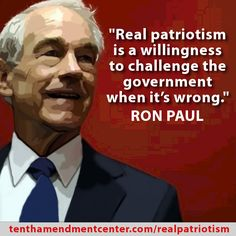 Real Patriotism: Challenging government when it's wrong.  via Ron Paul