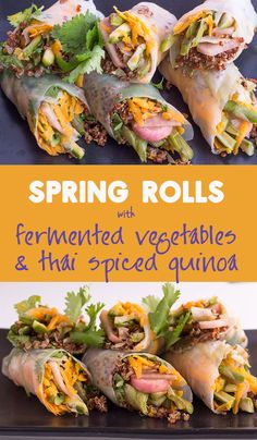 Spring Rolls w/Fermented Vegetables and Thai-Spiced Quinoa - Tangy (and super healthy!) fermented veggies combined with quinoa kicked up with an absolutely DIVINE vegan sauce of tahini, tamarind, shoyu, lime, almond butter and a slew of spices.