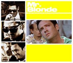 Mr. Blonde ~ Reservoir Dogs