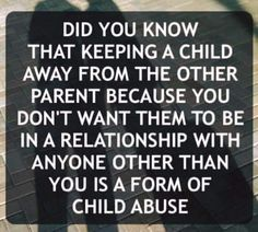 Parental Alienation is CHILD ABUSE.  There is no other way to define it.  Keeping children away from someone you yourself described as a wonderful father, isn't love.  It isn't looking out for their best interests.  It's typical narcissistic selfish need for ABSOLUTE control.  And look where it got you? #howfarindebtareyou #nomoreasdfcaw