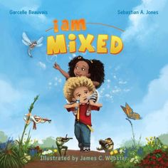 I Am Mixed by Garcelle Beauvais, Sebastian A. Jones and illustrated by James C. Webster im gonna get this for brooklyn Garcelle Beauvais, Cultural Competence, Black Authors, American Children, Preschool Books, Book Club Books, Book Series, Black Kids, Kids Education