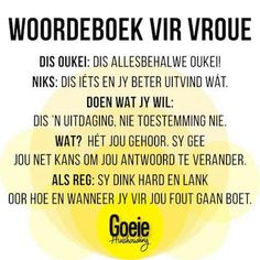 Woordeboek vir vroue. Quotes And Notes, Night Quotes, Qoutes, Life Quotes, Afrikaanse Quotes, Inspiring Quotes About Life, True Words, Verses, Funny Jokes