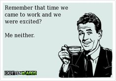 Excited for work???? Ecards. Funny.