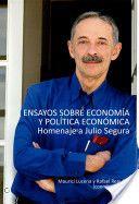 Ensayos sobre economía y política económica : homenaje a Julio Segura / Maurici Lucena y Rafael Repullo (coordinadores) (2013)