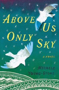 """On March 29, 1973, Prudence Eleanor Vilkas was born with a pair of wings molded to her back. Considered a birth defect, her wings were surgically removed, leaving only the ghost of them behind."" Interested yet? Read Above Us Only Sky by Michele Young-Stone, out March 2015."