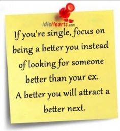 A better you will attract a better next...