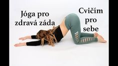 CVIČÍM PRO SEBE | Jóga pro ZDRAVÁ ZÁDA | Little Niky Excercise, Yoga, Workout, Healthy, Youtube, Ejercicio, Sport, Work Outs, Exercise Workouts