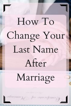 How To Change Your Last Name After Marriage. Need to get your name changed now that you're married? Here's a simple breakdown! marriage ideamarriage idea things to do Broken Marriage, Strong Marriage, Happy Marriage, Marriage Advice, Relationship Advice, Life After Marriage, Young Marriage, Marriage Name Change, Change My Name