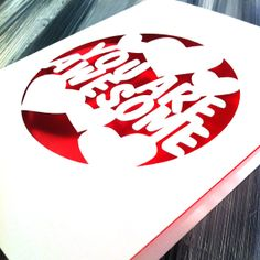 You Are Awesome PaperCut Greeting Card by TwistedOakGreetings, $4.00