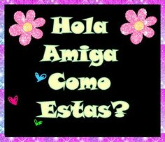 The perfect Hola Amiga Animated GIF for your conversation. Good Day Quotes, Morning Quotes, Love Quotes, Spanish Lessons, Spanish Quotes, Beautiful Gif, Beautiful Roses, Hug Friendship, Morning Greeting