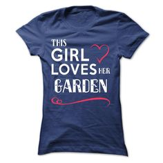 This girl loves her GARDEN T-Shirts, Hoodies, Sweaters