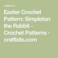 Easter Crochet Pattern: Simpleton the Rabbit - Crochet Patterns - craftbits.com