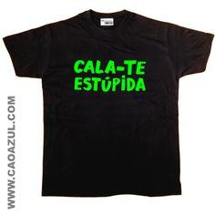 CALA-TE ESTÚPIDA