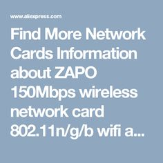 Find More Network Cards Information about ZAPO 150Mbps wireless network card 802.11n/g/b wifi adapter Mini usb wi fi receiver wi fi ethernet dongle lan Adaptador,High Quality brand new mobile homes for sale,China brand name make up Suppliers, Cheap brand from ZAPO Official Store on Aliexpress.com