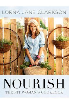 Nourish Cook Book 2014 | Books by Lorna Jane Clarkson | Categories | Lorna Jane Site #LornaJane #LJFitList