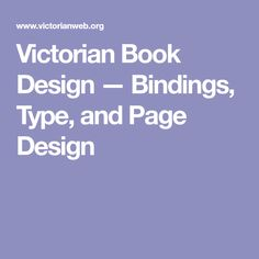 Victorian Book Design —  Bindings, Type, and Page Design