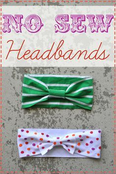 No Sew Headbands - step-by-step picture tutorial Super easy! Use a piece of an old T-shirt, scissors and Aleene's Peel & Stick Tape or fabric fusion. Cute baby gifts!