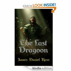 Flurries of Words: BARGAIN BOOK: The Last Dragoon by James Daniel Ros...