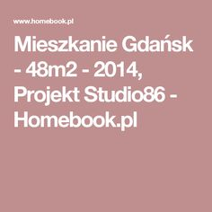 Mieszkanie Gdańsk - 48m2 - 2014, Projekt Studio86 - Homebook.pl