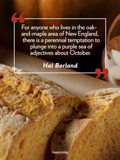 """Fall quotes: """"For anyone who lives in the oak-and-maple area of New England, there is a perennial temptation to plunge into a purple sea of adjectives about October."""" -Hal Borland"""